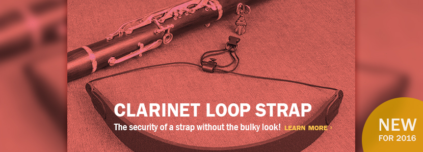 New in 2016! Clarinet Loop Strap: The security of a strap without the bulky look